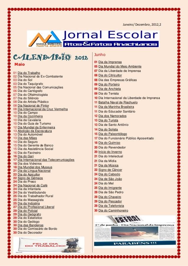 Janeiro/ Dezembro, 2012,2CALENDARIO 2012Maio01 Dia do Trabalho02 Dia Nacional do Ex-Combatente03 Dia do Sol03 Dia do Taquí...