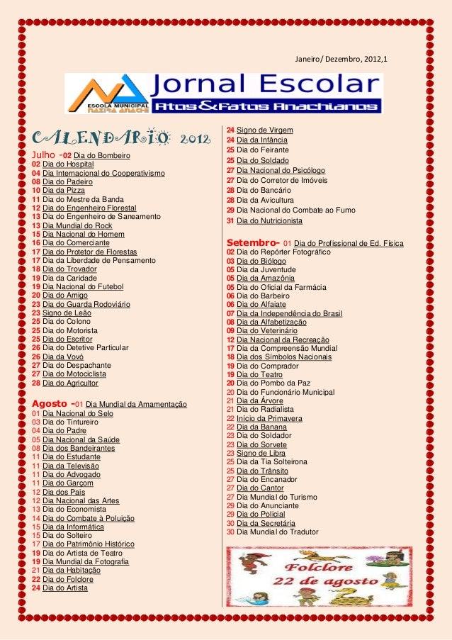 Janeiro/ Dezembro, 2012,1CALENDARIO 2012Julho -02 Dia do Bombeiro02 Dia do Hospital04 Dia Internacional do Cooperativismo0...
