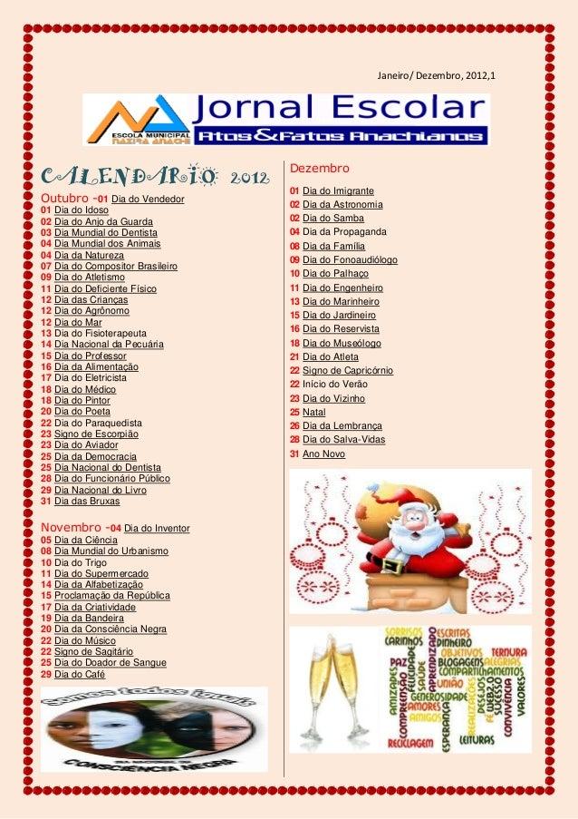 Janeiro/ Dezembro, 2012,1CALENDARIO 2012Outubro -01 Dia do Vendedor01 Dia do Idoso02 Dia do Anjo da Guarda03 Dia Mundial d...