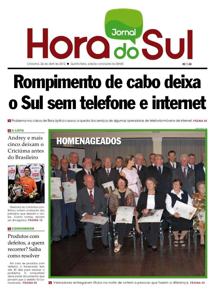 Criciúma, 26 de abril de 2012 l Quinta-feira, edição concluída às 00h00                                       R$ 1,50 Romp...