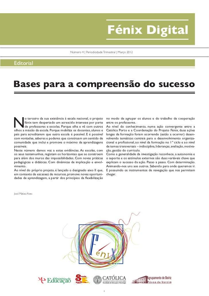 Fénix Digital                                         Número 4   Periodicidade Trimestral   Março 2012EditorialBases para ...