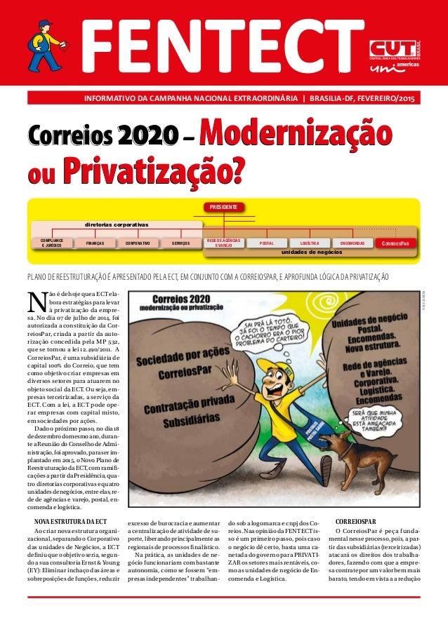 INFORMATIVO DA CAMPANHA NACIONAL EXTRAORDINÁRIA | BRASILIA-DF, FEVEREIRO/2015 N ão é de hoje que a ECT ela- bora estratégi...