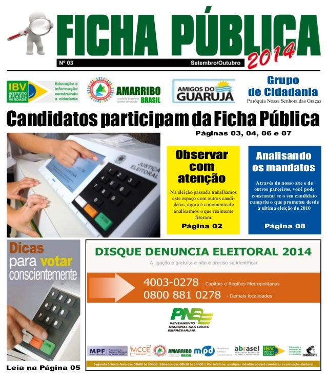 Grupo  de Cidadania  Paróquia Nossa Senhora das Graças  Candidatos participam da Ficha Pública  Leia na Página 05  Páginas...
