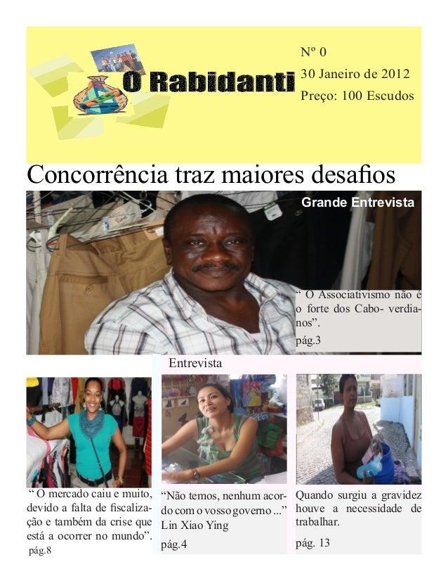 """Nº 0 30 Janeiro de 2012 Preço: 100 Escudos Concorrência traz maiores desafios """" O Associativismo não é o forte dos Cabo- v..."""