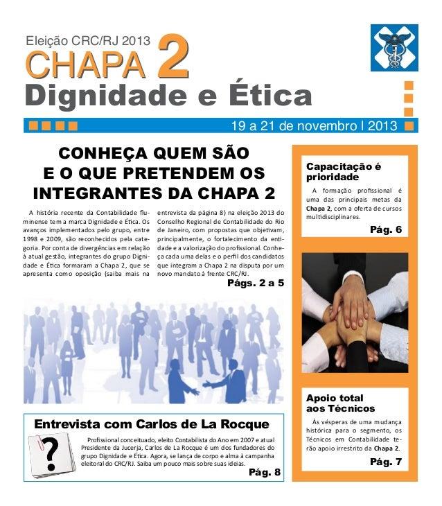2 e Ética Dignidade Eleição CRC/RJ 2013  CHAPA  19 a 21 de novembro | 2013  Conheça quem são e o que PRETENDEM os integran...