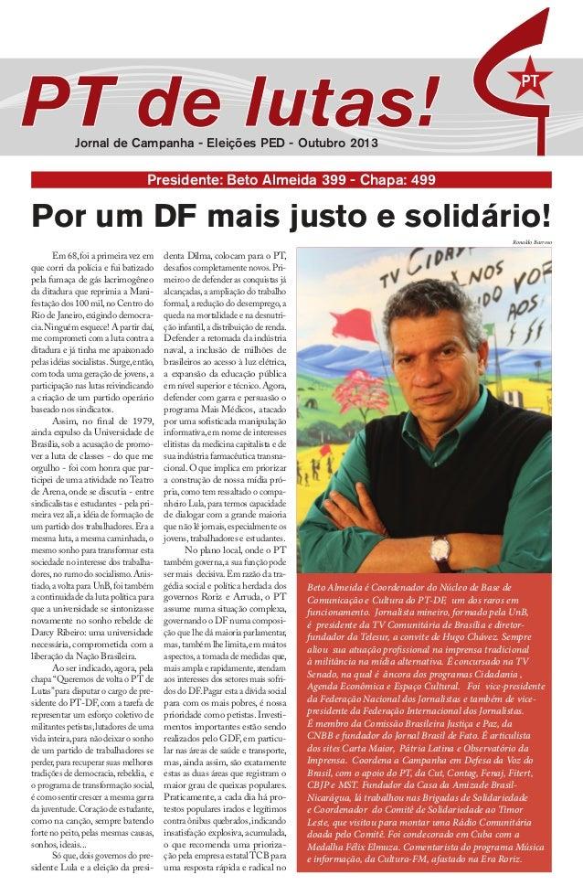 Jornal de Campanha - Eleições PED - Outubro 2013 Por um DF mais justo e solidário! Em 68,foi a primeira vez em que corri d...