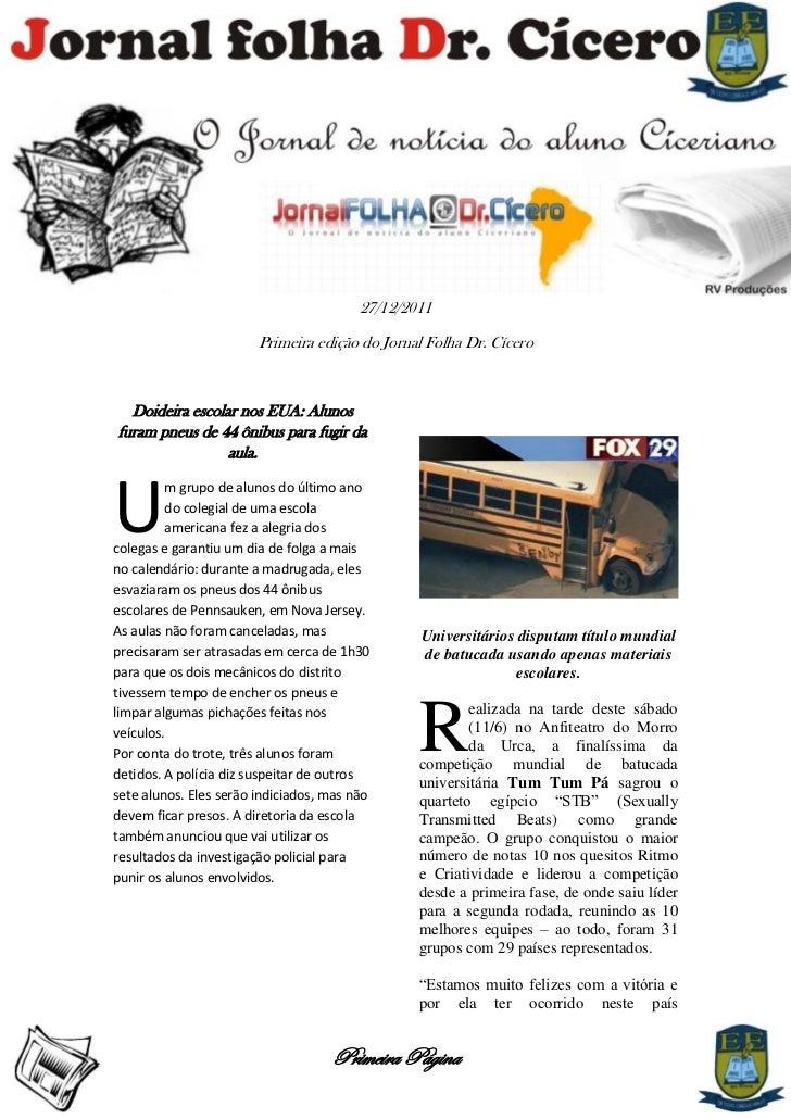 27/12/2011                        Primeira edição do Jornal Folha Dr. Cícero  Doideira escolar nos EUA: Alunosfuram pneus ...
