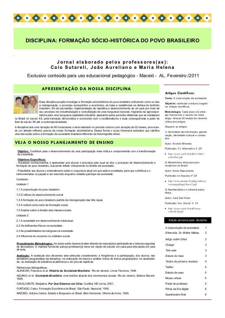 DISCIPLINA: FORMAÇÃO SÓCIO-HISTÓRICA DO POVO BRASILEIRO                                Jornal elaborado pelos professores(...