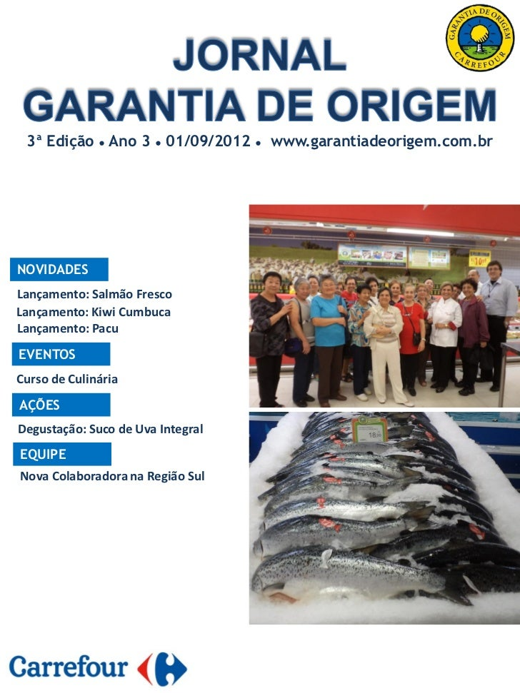 3ª Edição ● Ano 3     ●   01/09/2012   ●   www.garantiadeorigem.com.brNOVIDADESLançamento: Salmão FrescoLançamento: Kiwi C...