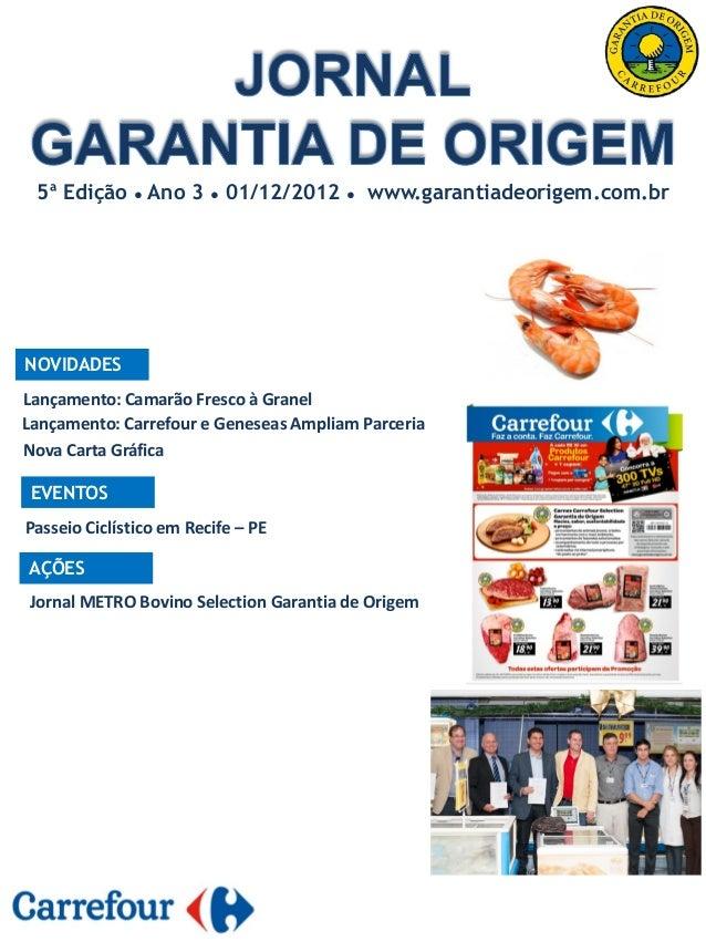 5ª Edição ● Ano 3       ●   01/12/2012   ●   www.garantiadeorigem.com.brNOVIDADESLançamento: Camarão Fresco à GranelLançam...