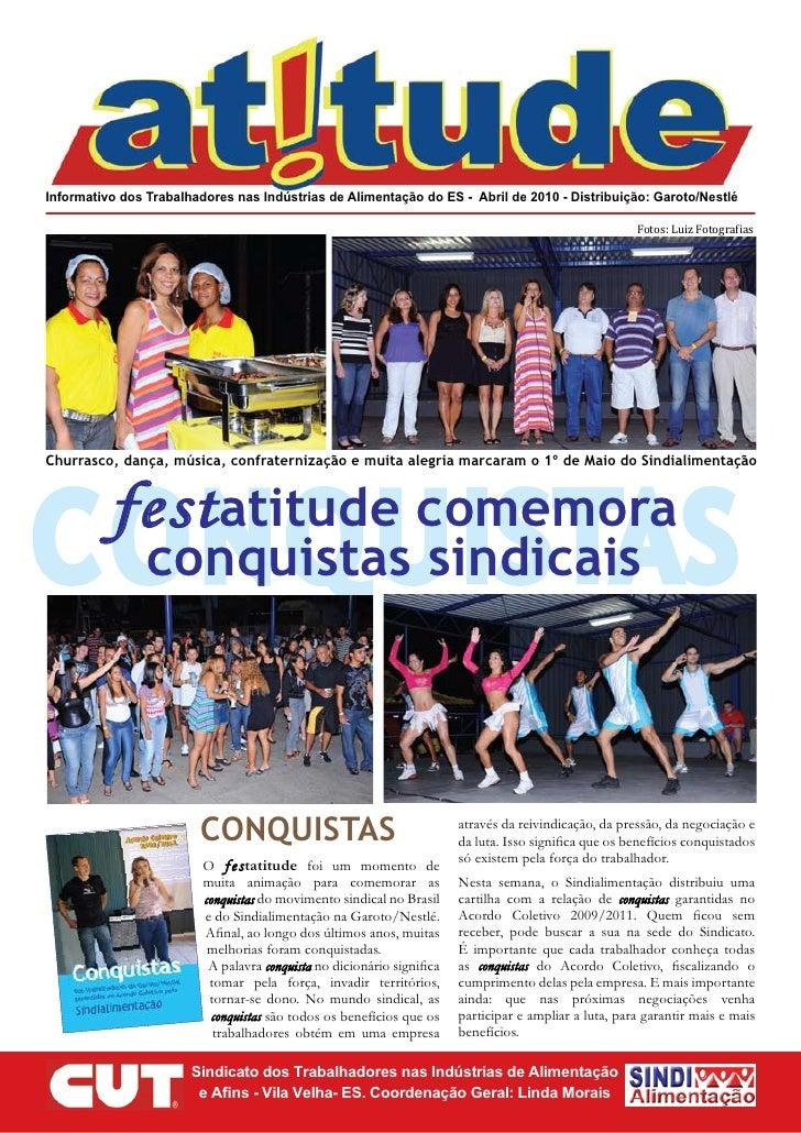 Informativo dos Trabalhadores nas Indústrias de Alimentação do ES - Abril de 2010 - Distribuição: Garoto/Nestlé           ...