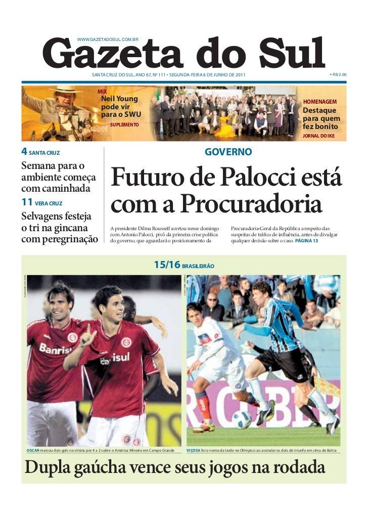 WWW.GAZETADOSUL.COM.BR                                                           SANTA CRUZ DO SUL, ANO 67, Nº 111 • SEGUN...