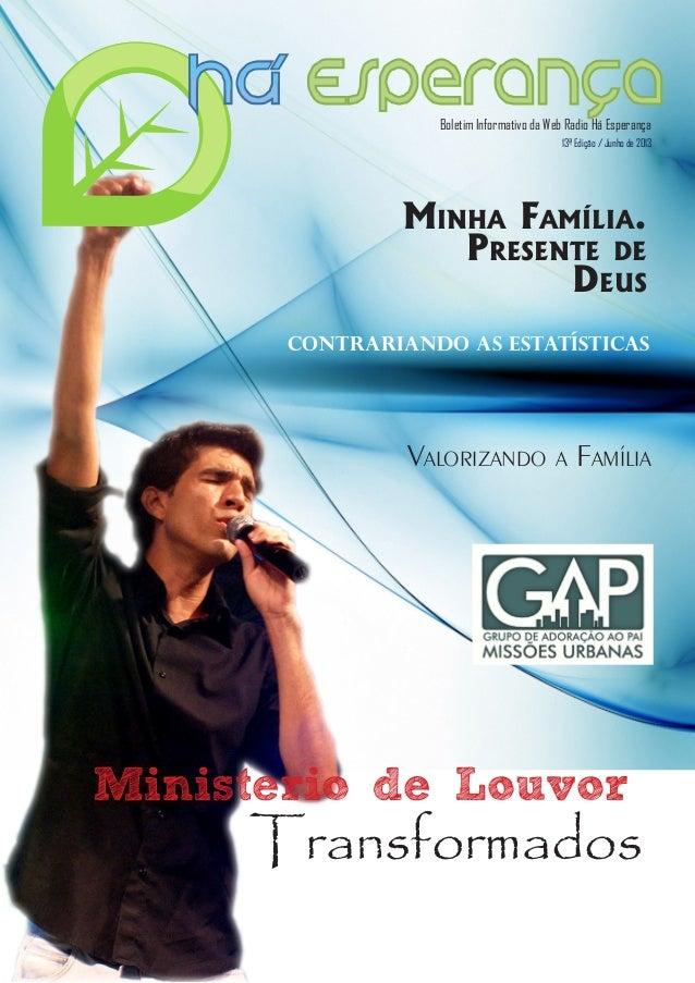 Boletim Informativo da Web Radio Há Esperança 13ª Edição / Junho de 2013 Ministerio de Louvor Transformados Minha Família....