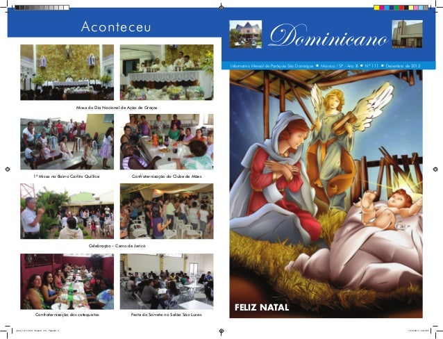 Aconteceu  Dominicano Informativo Mensal da Paróquia São Domingos  Mococa / SP - Ano XI  Nº 111  Dezembro de 2013  Missa d...