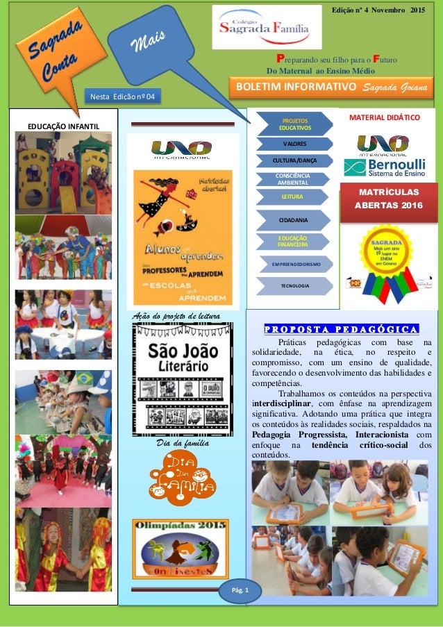 Edição nº 4 Novembro 2015 Preparando seu filho para o Futuro Do Maternal ao Ensino Médio EDUCAÇÃO INFANTIL Ação do projeto...