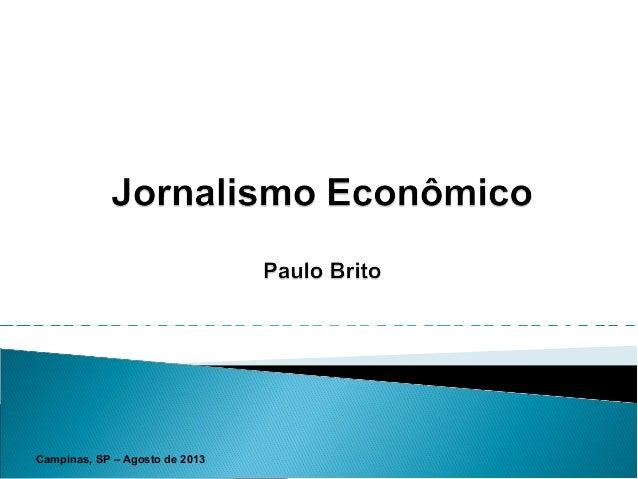 Curso de Jornalismo Econômico Campinas, SP – Agosto de 2013