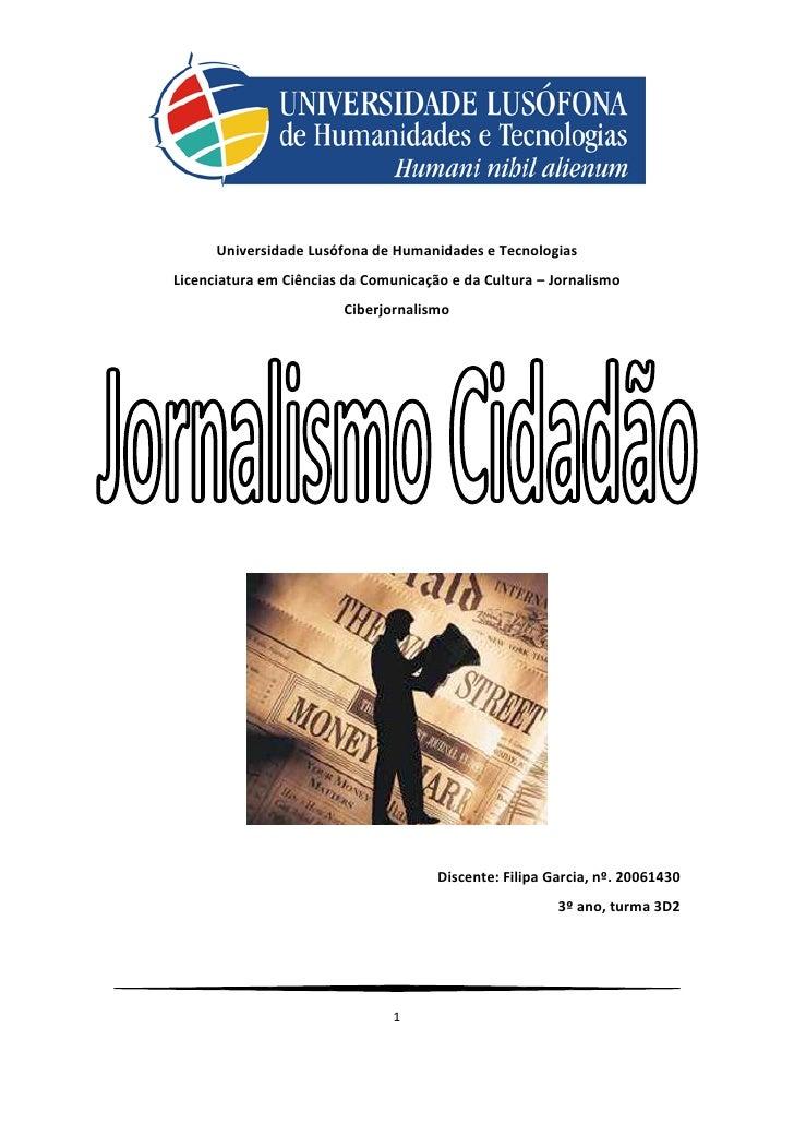 Universidade Lusófona de Humanidades e Tecnologias Licenciatura em Ciências da Comunicação e da Cultura – Jornalismo      ...