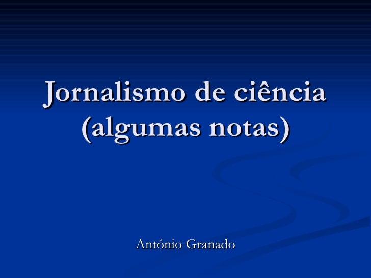 António Granado Jornalismo de ciência (algumas notas)