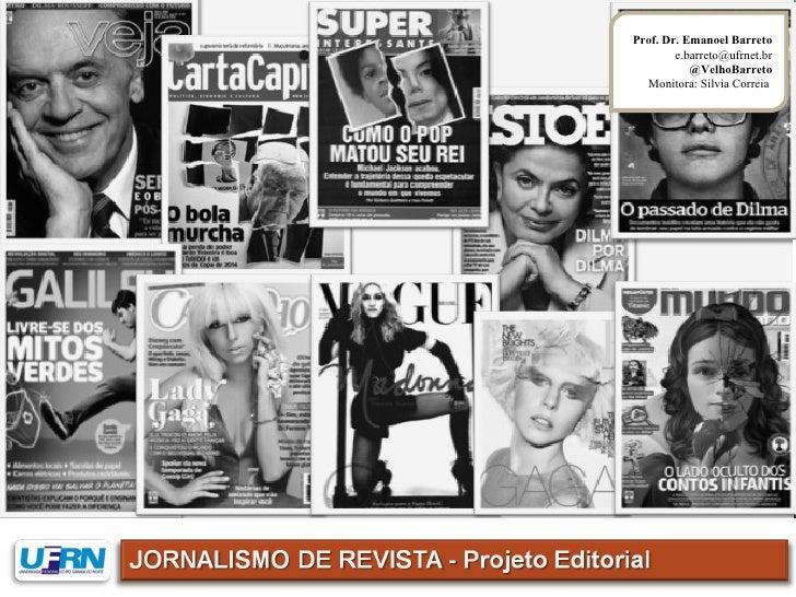 Prof. Dr. Emanoel Barreto        e.barreto@ufrnet.br           @VelhoBarreto  Monitora: Silvia Correia