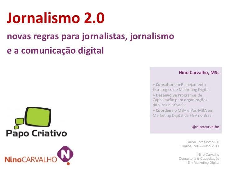 Jornalismo 2.0novas regras para jornalistas, jornalismoe a comunicação digital                                            ...