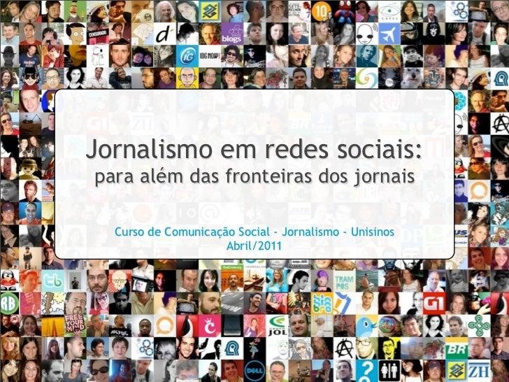 Jornalismo em redes sociais:para além das fronteiras dos jornais                          ]  Curso de Comunicação Social -...