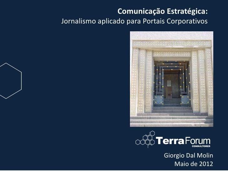 Comunicação Estratégica:Jornalismo aplicado para Portais Corporativos                               Giorgio Dal Molin     ...