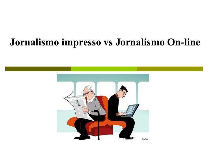 Jornalismo impresso vs Jornalismo On-line