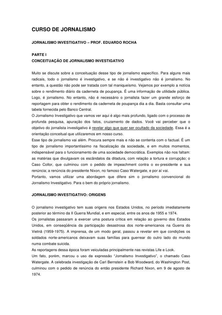 CURSO DE JORNALISMOJORNALISMO INVESTIGATIVO – PROF. EDUARDO ROCHAPARTE ICONCEITUAÇÃO DE JORNALISMO INVESTIGATIVOMuito se d...