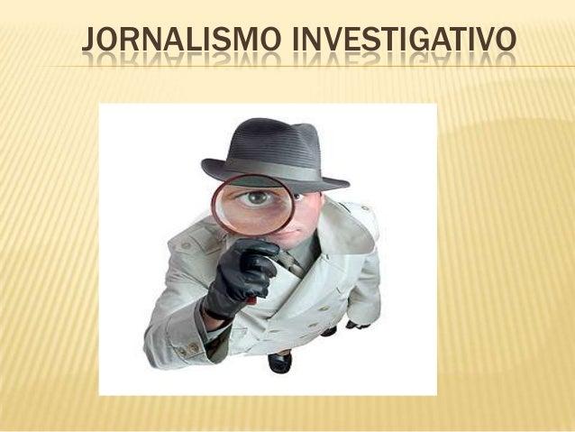 JORNALISMO INVESTIGATIVO