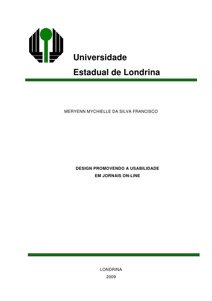 Universidade    Estadual de Londrina    MERYENN MYCHIELLE DA SILVA FRANCISCO         DESIGN PROMOVENDO A USABILIDADE      ...