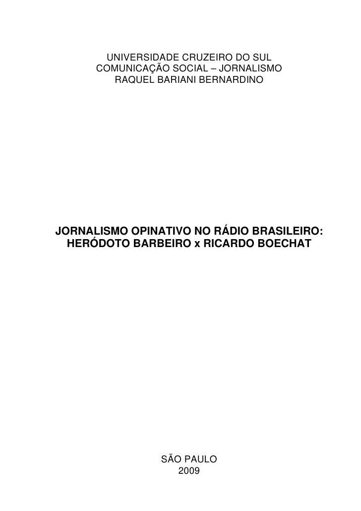 UNIVERSIDADE CRUZEIRO DO SUL      COMUNICAÇÃO SOCIAL – JORNALISMO        RAQUEL BARIANI BERNARDINOJORNALISMO OPINATIVO NO ...