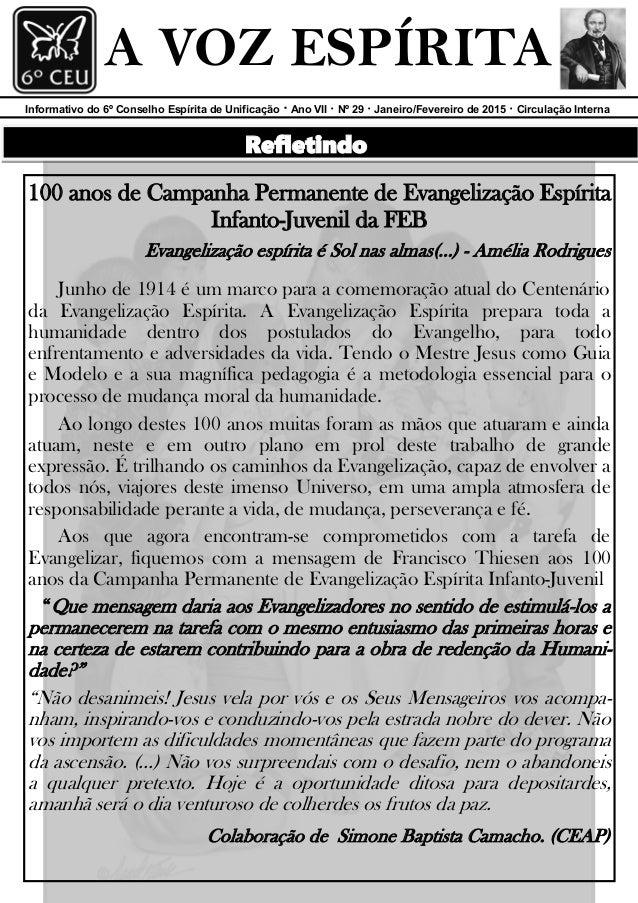 Informativo do 6º Conselho Espírita de Unificação · Ano VII · Nº 29 · Janeiro/Fevereiro de 2015 · Circulação Interna A VOZ...