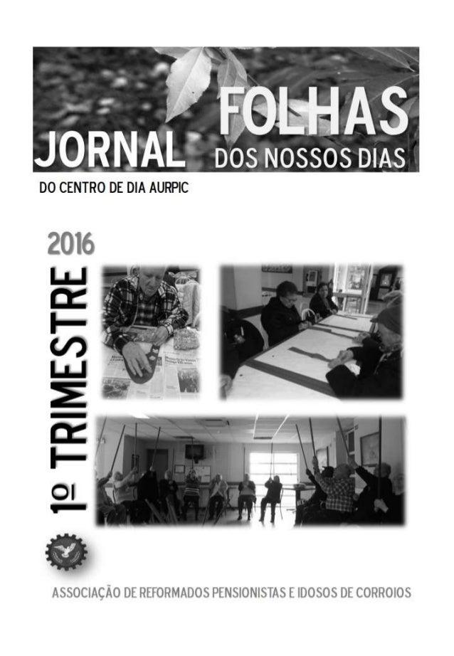 lal: lAS  NOSSOS DIAS     2016   1'-'TR'ME3TRE  ASSOCIACAO DE REFORMADOS PENSIONISTAS E IDOSOS DE CORROIOS