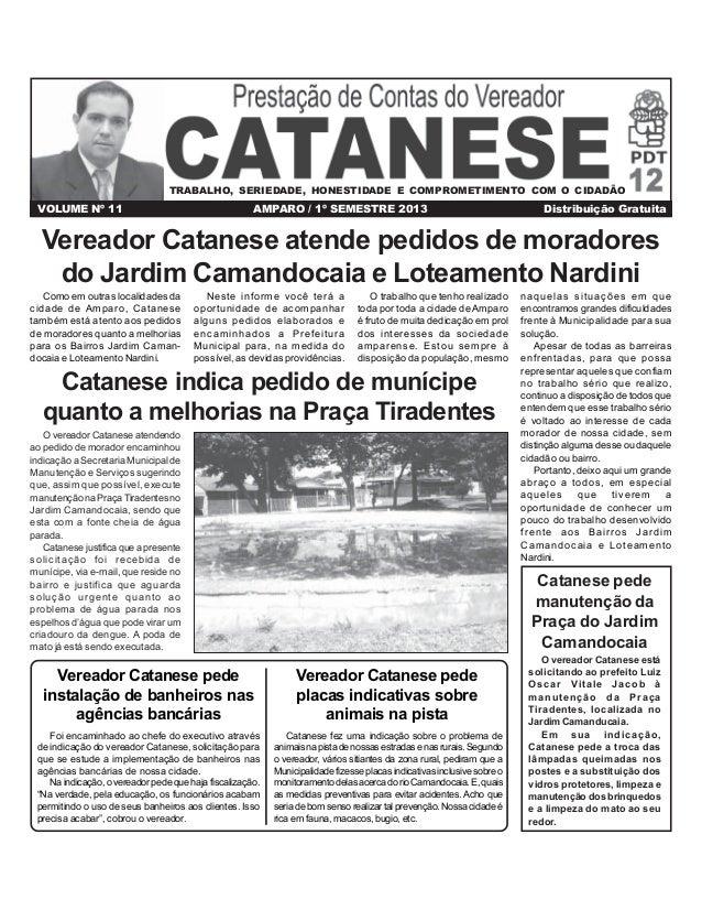 TRABALHO, SERIEDADE, HONESTIDADE E COMPROMETIMENTO COM O CIDADÃO  VOLUME Nº 11  AMPARO / 1º SEMESTRE 2013  Distribuição Gr...