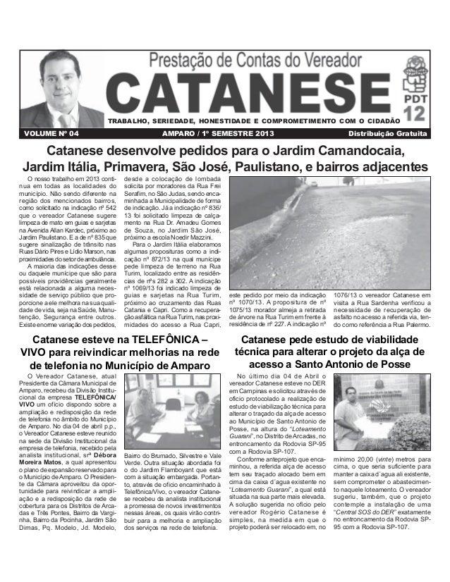 VOLUME Nº 04 AMPARO / 1º SEMESTRE 2013 Distribuição Gratuita No último dia 04 de Abril o vereador Catanese esteve no DER e...