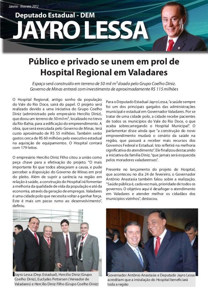 Janeiro - Fevereiro 2012     Deputado Estadual - DEM   JAYRO LESSA                Público e privado se unem em prol de    ...