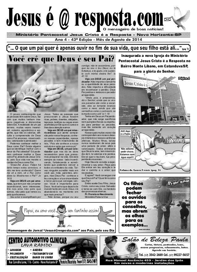 Jesus é @ resposta.comJesus é @ resposta.com  Ministério Pentecostal Jesus Cristo é a Resposta - Novo Horizonte-SP  Ano 4 ...