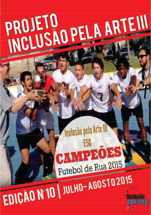 Índice 4 Editorial 5 Futebol nas Pedreiras (Bairro das Pedreiras) 6 Diploma de Competências Básicas (DCB) 7 Ida á praia de...