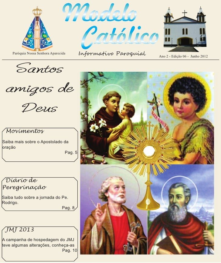 http://paroquiamodelo.blogspot.com     Paróquia Nossa Senhora Aparecida   Informativo Paroquial   Ano 2 - Edição 06 - Junh...