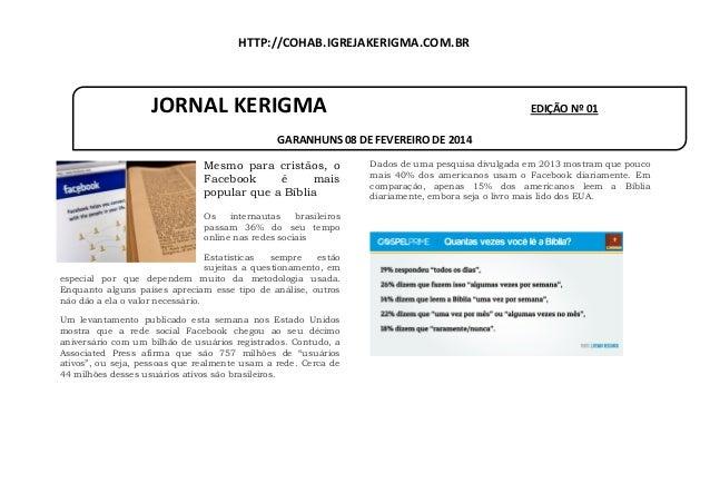 HTTP://COHAB.IGREJAKERIGMA.COM.BR  JORNAL KERIGMA  EDIÇÃO Nº 01  GARANHUNS 08 DE FEVEREIRO DE 2014 Mesmo para cristãos, o ...