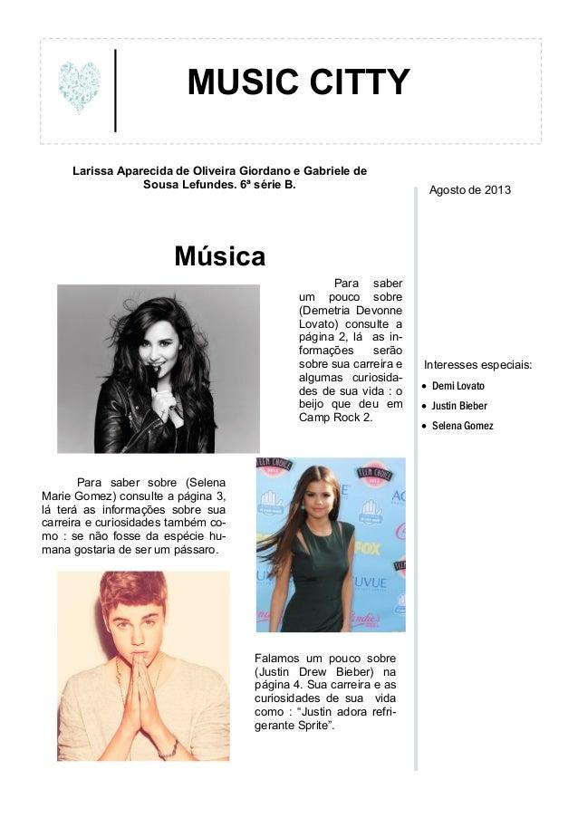 MUSIC CITTY Larissa Aparecida de Oliveira Giordano e Gabriele de Sousa Lefundes. 6ª série B.  Agosto de 2013  Música Para ...