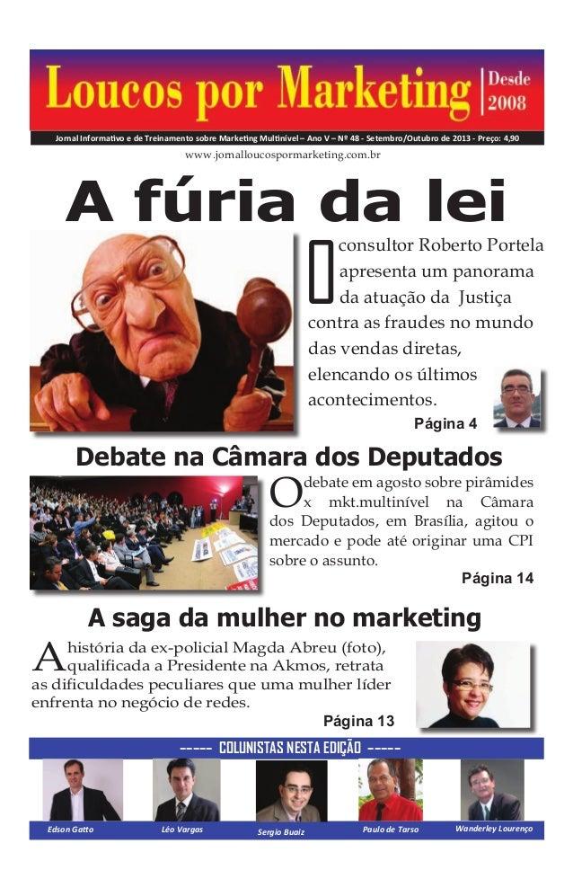 consultor Roberto Portela apresenta um panorama da atuação da Justiça contra as fraudes no mundo das vendas diretas, elenc...