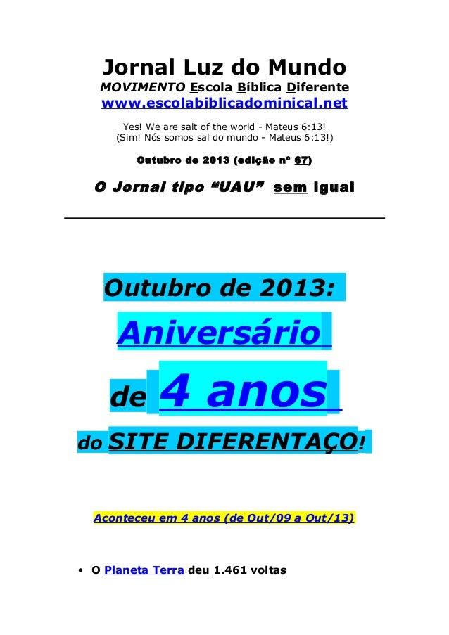 Jornal Luz do Mundo MOVIMENTO Escola Bíblica Diferente  www.escolabiblicadominical.net Yes! We are salt of the world - Mat...