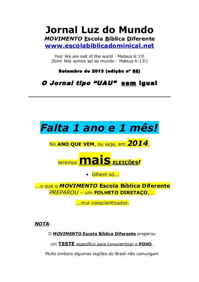 Jornal Luz do Mundo MOVIMENTO Escola Bíblica Diferente www.escolabiblicadominical.net Yes! We are salt of the world - Mate...