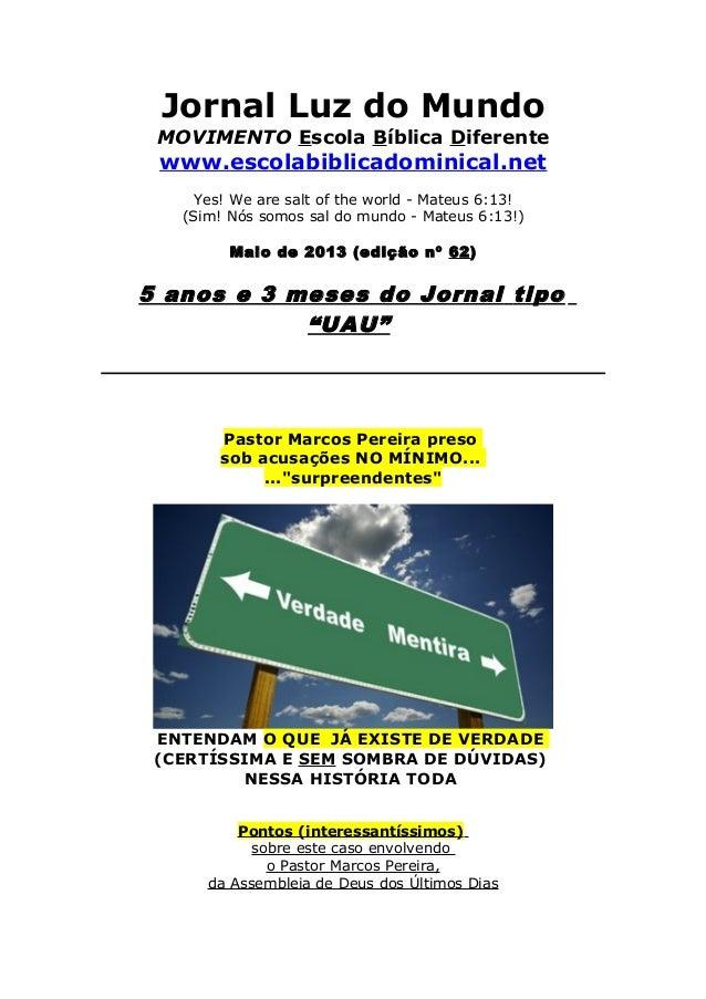 Jornal Luz do MundoMOVIMENTO Escola Bíblica Diferentewww.escolabiblicadominical.netYes! We are salt of the world - Mateus ...