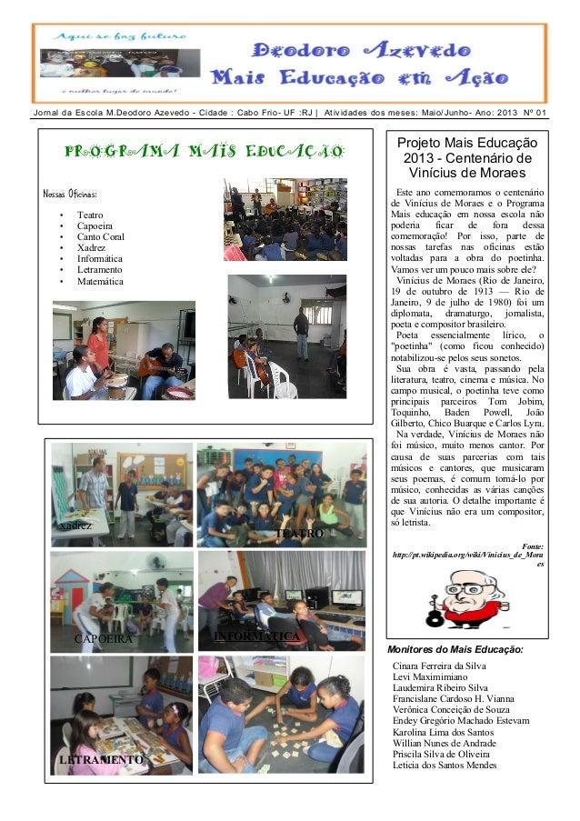 Jornal da Escola M.Deodoro Azevedo - Cidade : Cabo Frio- UF :RJ | Atividades dos meses: Maio/Junho- Ano: 2013 Nº 01 Nossas...
