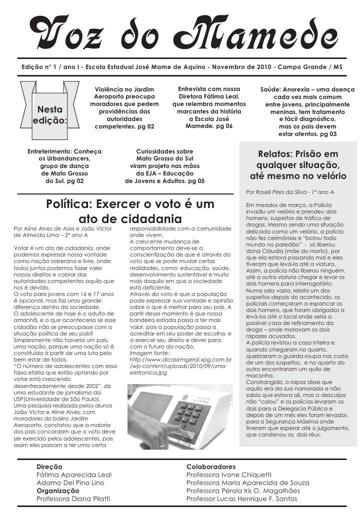 Voz do Mamede   Edição n° 1 / ano I - Escola Estadual José Mame de Aquino - Novembro de 2010 - Campo Grande / MS          ...