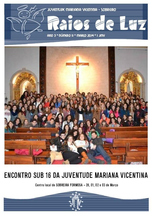 Juventude Mariana Vicentina - SOBREIRO  Raios de Luz ANO 3 * NÚMERO 11 * Março 2014 * 1 jmv  ENCONTRO SUB 16 DA JUVENTUDE ...