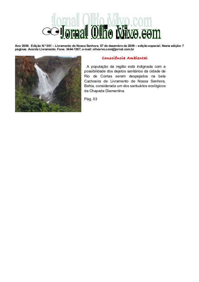 Ano 2009. Edição N.º 001 – Livramento de Nossa Senhora, 07 de dezembro de 2009 – edição especial. Nesta edição: 7 páginas....