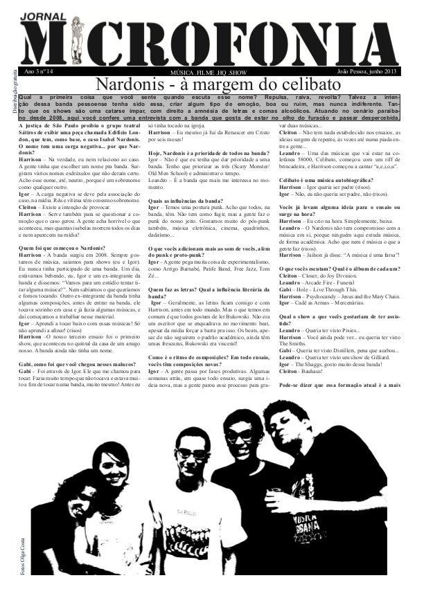 MÚSICA .FILME .HQ .SHOW  Ano 3 nº 14  João Pessoa, junho 2013  A justiça de São Paulo proibiu o grupo teatral Sátiros de e...